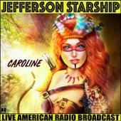 Caroline (Live) by Jefferson Starship