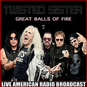 Great Balls of Fire (Live) by Twisted Sister