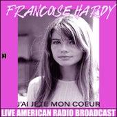 J'ai Jete Mon Coeur (Live) de Francoise Hardy