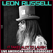 It Takes A Lot To Laugh (Live) von Leon Russell