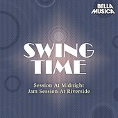 Swing Time: Session at Midnight - Jam Session at Riverside by Session At Midnight