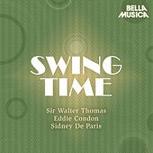 Swing Time: Sir Walter Thomas - Eddie Condon - Sidney de Paris von Sir Walter Thomas
