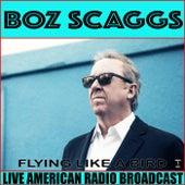 Flying Like A Bird (Live) de Boz Scaggs