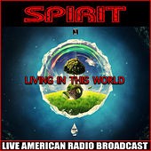 Living in this World (Live) von Spirit