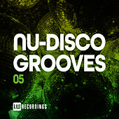 Nu-Disco Grooves, Vol. 05 by Various Artists