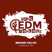 Before You Go by Hard EDM Workout