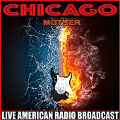 Mother (Live) di Chicago