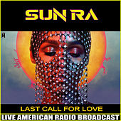 Last Call For Love (Live) de Sun Ra