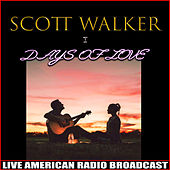 Days of Love (Live) by Scott Walker