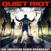 A Riot is Coming (Live) by Quiet Riot