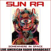 Somewhere in Space (Live) de Sun Ra