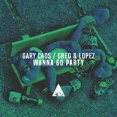 Wanna Go Party de Gary Caos