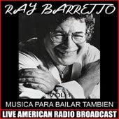 Musica Para Bailar Tambien von Ray Barretto