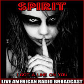 I Got A Line On You (Live) von Spirit