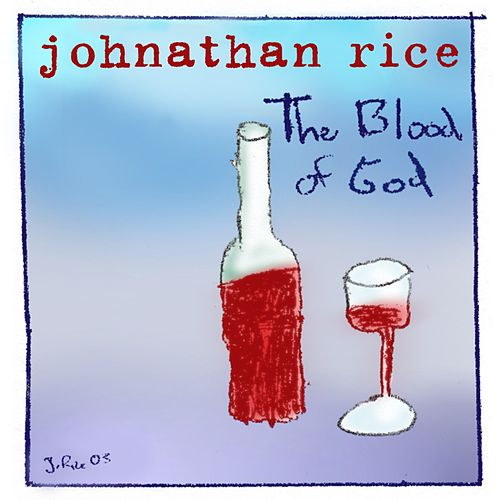 Blood Of God by Johnathan Rice