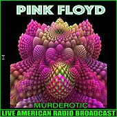 Murderotic (Live) by Pink Floyd