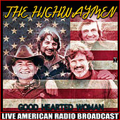 Good Hearted Woman (Live) von The Highwaymen