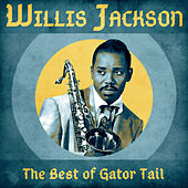 The Best of Gator Tail (Remastered) by Willis Jackson