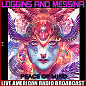 Peace Of Mind (Live) by Loggins & Messina