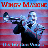 His Golden Years (Remastered) de Wingy Manone