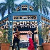 Proverbios 24 de El Rockero Y La Modelo