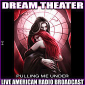Pulling Me Under (Live) by Dream Theater