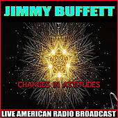 Changes in Attitudes (Live) von Jimmy Buffett