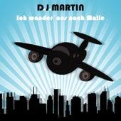 Ich wander' aus nach Malle by DJ Martin