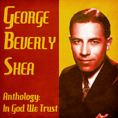 Anthology: In God We Trust (Remastered) von George Beverly Shea