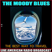 The Best Way To Travel (Live) de The Moody Blues
