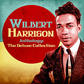 Anthology: The Deluxe Collection (Remastered) by Wilbert  Harrison