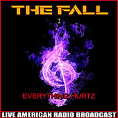 Everything Hurtz (Live) by The Fall