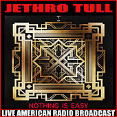 Nothing Is Easy (Live) de Jethro Tull