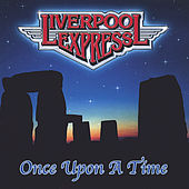 Once Upon A Time by Liverpool Express