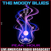 Peak Hour (Live) de The Moody Blues