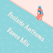 Poolside Anthems Dance Mix de Various Artists