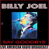 Say Goodbye (Live) de Billy Joel