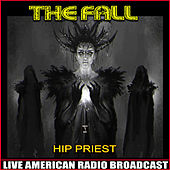 Hip Priest (Live) by The Fall