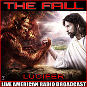 Lucifer (Live) by The Fall