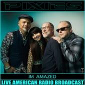 I'm Amazed (Live) de Pixies
