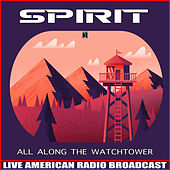 All Along the Watchtower (Live) von Spirit
