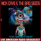 The Mercy Seat (Live) by Nick Cave