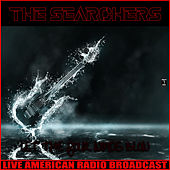 Let The Four Winds Blow (Live) by The Searchers