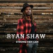 Strong Men Can de Ryan Shaw