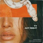 Act Right von TY
