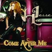 Come After Me de Jesse Lee