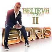 Believe In The Music II von Boris