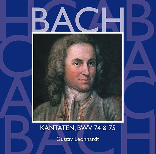Bach, JS : Sacred Cantatas BWV Nos 74 & 75 by Gustav Leonhardt