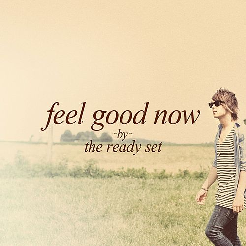 Feel Good Now by The Ready Set