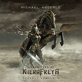Goddess Complete - Chronicles Of KieraFreya, Book 3 (Unabridged) di Michael Anderle